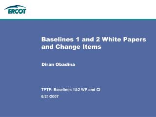 Baselines 1 and 2 White Papers and Change Items