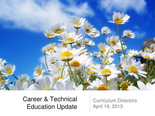 Career & Technical Education Update