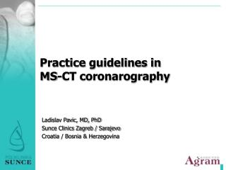 Practice guidelines in  MS - CT coronarography