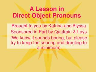 A Lesson in  Direct Object Pronouns