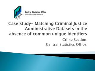 Crime Section, Central Statistics Office.