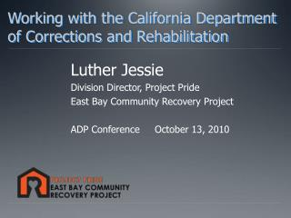 Working with the California Department of Corrections and Rehabilitation