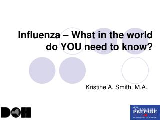 Influenza – What in the world do YOU need to know?