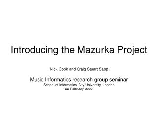 Introducing the Mazurka Project