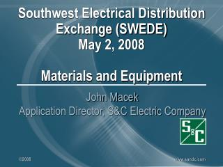 Southwest Electrical Distribution Exchange SWEDE May 2, 2008  Materials and Equipment