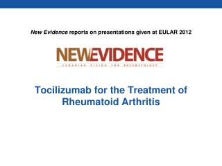 Tocilizumab for the Treatment of Rheumatoid Arthritis