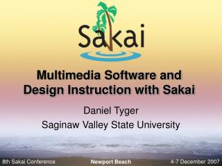 Multimedia Software and Design Instruction with Sakai