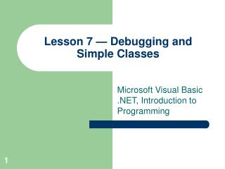 Lesson 7 — Debugging and Simple Classes