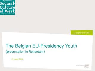 The Belgian EU-Presidency Youth ( presentation in Rotterdam )