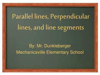 Parallel lines, Perpendicular lines, and line segments