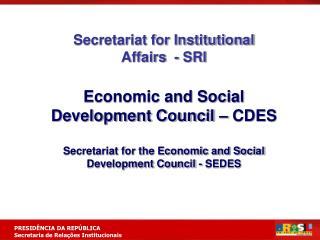 Secretariat for Institutional  Affairs  - SRI Economic and Social Development Council – CDES