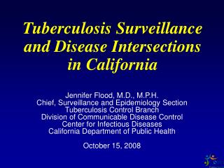 Tuberculosis Surveillance and Disease Intersections  in California