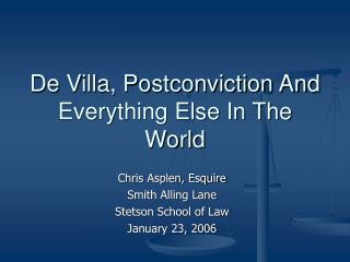 De Villa, Postconviction And Everything Else In The World