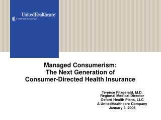 Managed Consumerism:  The Next Generation of  Consumer-Directed Health Insurance
