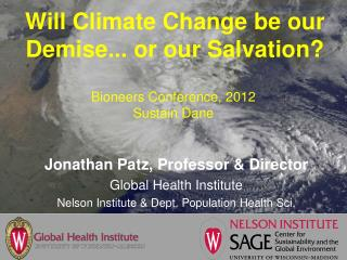 Will Climate Change be our Demise... or our Salvation?