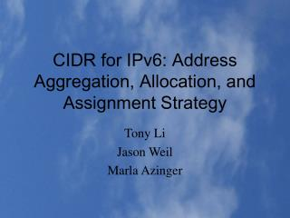 CIDR for IPv6: Address Aggregation, Allocation, and Assignment Strategy