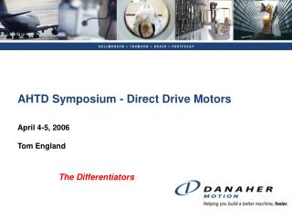 AHTD Symposium - Direct Drive Motors