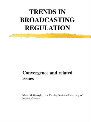 TRENDS IN BROADCASTING REGULATION