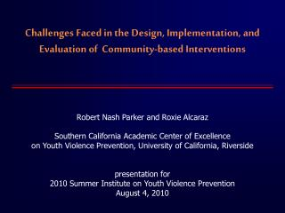 Challenges Faced in the Design, Implementation, and Evaluation of  Community-based Interventions