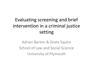 Evaluating screening and brief intervention in a criminal justice setting