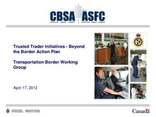 Trusted Trader Initiatives - Beyond the Border Action Plan  Transportation Border Working Group