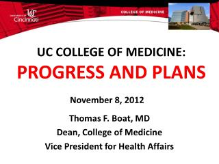UC COLLEGE OF MEDICINE: PROGRESS AND PLANS
