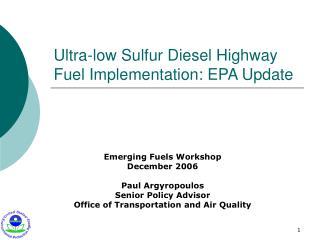 Ultra-low Sulfur Diesel Highway Fuel Implementation: EPA Update