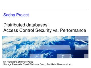Sadna Project Distributed databases:  Access Control Security vs. Performance