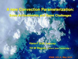 A new Convection Parameterization: Some Achievements and Some Challenges