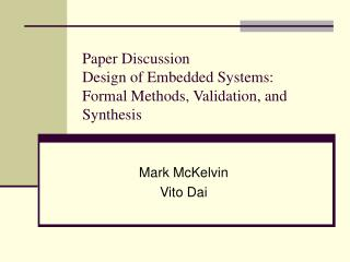 Paper Discussion Design of Embedded Systems: Formal Methods, Validation, and Synthesis