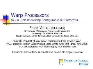 Warp Processors (a.k.a. Self-Improving Configurable IC Platforms)