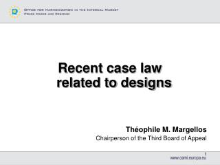 Recent case law                   related to designs Théophile M. Margellos