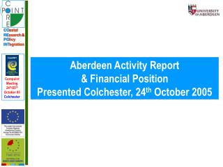 Aberdeen Activity Report  & Financial Position Presented Colchester, 24 th  October 2005