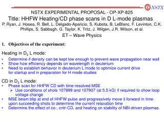 Objectives of the experiment: Heating in D 2  L mode: