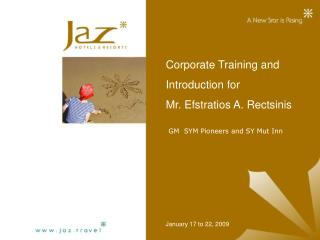 Corporate Training and Introduction for  Mr. Efstratios A. Rectsinis