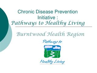 Chronic Disease Prevention Initiative :  Pathways to Healthy Living