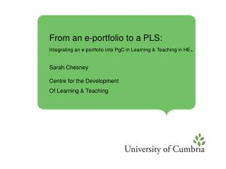 From an e-portfolio to a PLS: Integrating an e-portfolio into PgC in Learning & Teaching in HE .