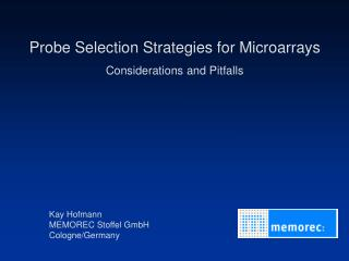 Probe Selection Strategies for Microarrays