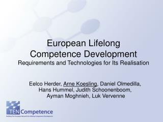 European Lifelong  Competence Development Requirements and Technologies for Its Realisation