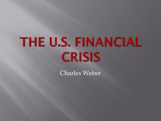 The U.S. Financial Crisis