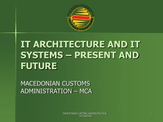 IT ARCHITECTURE AND IT SYSTEMS – PRESENT AND FUTURE