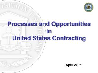 Processes and Opportunities in United States Contracting