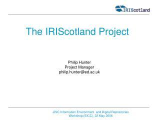 The IRIScotland Project