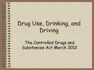 Drug Use, Drinking, and Driving