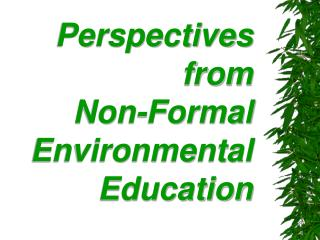 Perspectives  from  Non-Formal Environmental Education