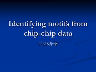 Identifying motifs from chip-chip data