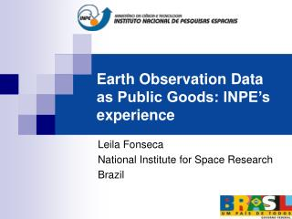 Earth Observation Data as Public Goods: INPE's experience