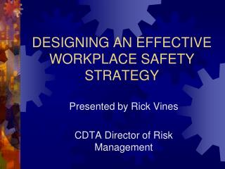 DESIGNING AN EFFECTIVE WORKPLACE SAFETY STRATEGY