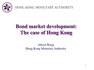 Bond market development:  The case of Hong Kong