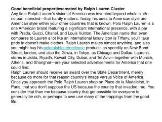 Good beneficial propertiescreated by Ralph Lauren Cluster